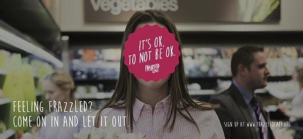 Frazzled Cafe - It's ok to not be ok ad.