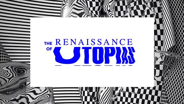The Renaissance of Utopias
