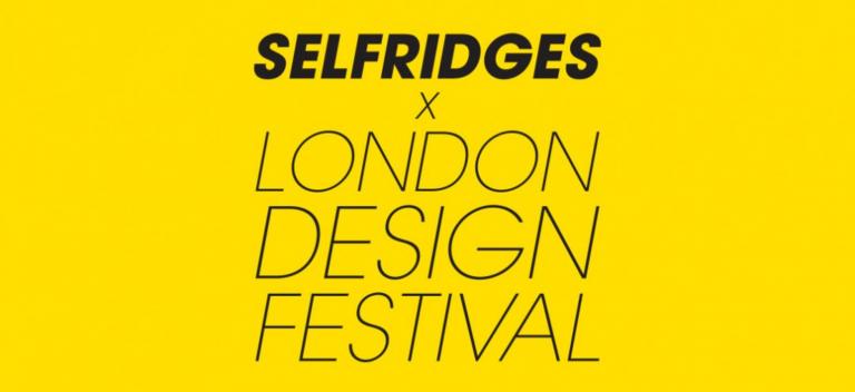 Selfridges London Design Festival